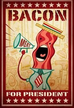 #Bacon for President