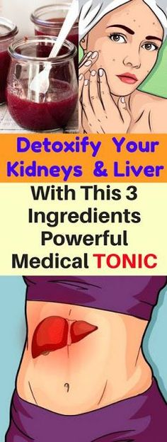 Detoxify Your Kidneys & Liver & This 3 Ingredient Powerful Medicinal Tonic!!!