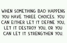 There's only one choice!  Learn & get strength from your experiences.