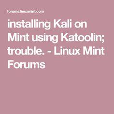 installing Kali on Mint using Katoolin; trouble. - Linux Mint Forums
