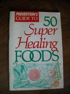 Prevention's Guide to 50 Super Healing Foods - for sale at Wenzel Thrifty Nickel ecrater store