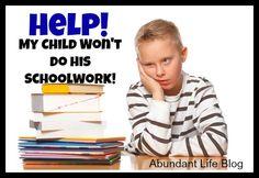Help! My Child Won't do His Schoolwork! - Abundant Life
