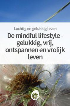 Hoe zou je leven eruit zien als je het in dienst van geluk, vrijheid, liefde en voldoening zou zetten? Hieronder vind je 12 stappen naar wat ik de 'mindful lifestyle' noem. Een simpele manier van leven die je helpt lichter en leuker te leven.