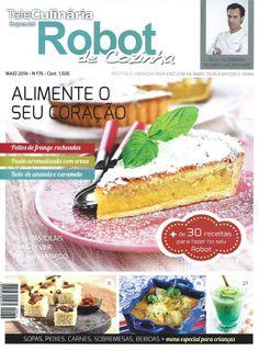 TeleCulinária Robot de Cozinha Nº 76 - Maio 2014 Nom Nom, Recipies, Breakfast, Cake, Food, Magazine, Tailgate Desserts, Cook, Journals