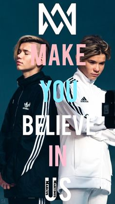 Make you believe in us