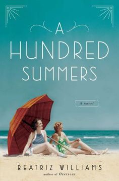 A hundred summers / Beatriz Williams. Returning to an idyllic Rhode Island oceanfront community for the summer of New York socialite Lily Dane is devastated by the appearance of her newly married ex-fiance and her former best friend. Summer Books, Summer Reading Lists, Beach Reading, Reading Club, Reading Nook, Best Beach Reads, Books To Read, My Books, Page Turner