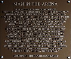 "Remembering to 'Dare Greatly!' ""Man in the Arena"" passage, by former Pres. Theodore Roosevelt"