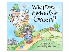 Teach kids sustainability: What Does it Mean to Be Green? - YouTube storybook about conservation