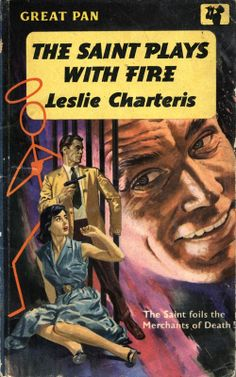 The Saint Plays With Fire, Leslie Charteris. Pulp Fiction Comics, Fiction Novels, Crime Fiction, Cool Books, I Love Books, The Saint Tv Series, Book Cover Art, Book Covers, Detective