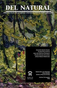 """""""Del Natural: Muestra colectiva de dibujo y pintura de paisaje puertorriqueño"""" [From/Of the Natural: collective exhibition of drawing and painting of the Puerto Rican landscape] will open on Friday…"""