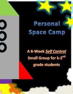 "Personal Space Camp: A Self Control Small Group (Outlines).  The following is a 6 week outline for a self-control group. This group focuses on grades k-2. As you may know, research suggests that this age group does not truly benefit from a ""counseling group."" Therefore, this is basically a 6-week outline of mini-lessons for children who struggle to have self-control in the classroom."