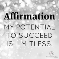 My potential to succeed is limitless. #bobproctor #success