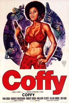 Poster for the Blaxplotation film Coffy, starring Pam Grier. Classic Movie Posters, Classic Movies, Pin Up, Foxy Brown Movie, African American Movies, American Women, Good Girl, Detective, Movie Posters