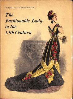 Stylish (184) pp monograph highlighting women's fashion in the 19th century with images from the collection in the Victoria and Albert Museum in London!~