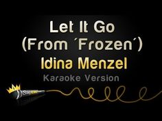 Frozen - Let It Go (Idina Menzel) (Karaoke Version) - YouTube