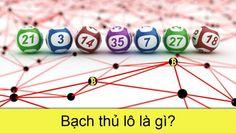 Bạch thủ lô là gì? Phương pháp soi bắt BTL hiệu quả nhất Cash Prize