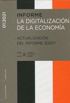 La digitalización de la economía : actualización del informe3/2017 / Consejo Económico y Social España Consejo Económico y Social, 2021 Socialism