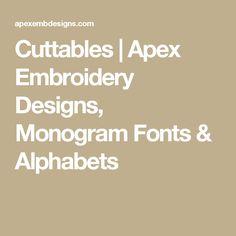 Cuttables | Apex Embroidery Designs, Monogram Fonts & Alphabets