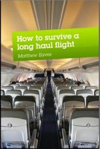 http://www.mattheweaves.co.uk/long-haul-flight-tips-to-survive-a-long-plane-flight/