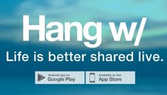 With respect from top ranked apps review directory AppsRead Directory they enumerate about latest Android called Hang w/. It is a social video streaming app which professionally permits global user to broadcast live concurrently chat with close friends and relevant followers.