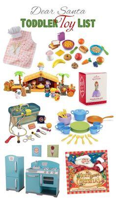 Dear Santa: Toddler Toy List - Toddler girl Christmas gift guide. Christmas 2015 picks.