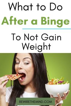 Do You Know What to Do After a Binge to Not Gain Weight? We have the Answers & the Clue is That it Does Not Involve Dieting! Discover How to Stop Bingeing.
