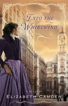 For Him and My Family: Into the Whirlwind by Elizabeth Camden -CFBA Review #bookreview #Christianfiction