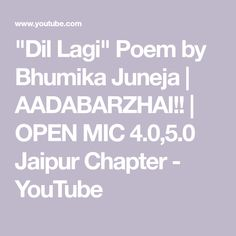 """Dil Lagi"" Poem by Bhumika Juneja Jaipur, Poems, How Are You Feeling, Feelings, Youtube, Parenting, Poetry, Verses, Childcare"