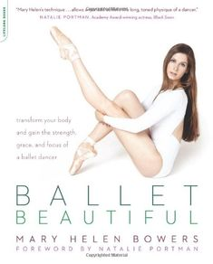 Ballet Beautiful: Transform Your Body and Gain the Strength, Grace, and Focus of a Ballet Dancer by Mary Helen Bowers,http://www.amazon.com/dp/0738215902/ref=cm_sw_r_pi_dp_f5Nlsb1PTKA7PF36      -   stretch, strengthen, good reviews and reputation.  want to try.     lj