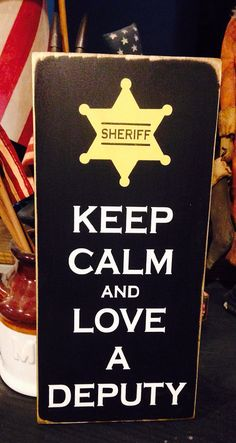 Keep calm and Love a Deputy sheriff police corrections thin blue line sign on Etsy, $18.00
