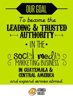 Our goal, to become the leading and trusted authority in the social media marketing field in Guatemala, Central America and expand services abroad.