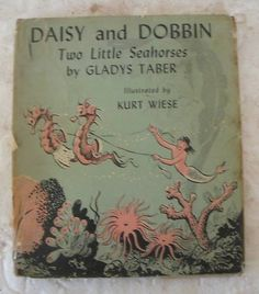 Daisy and Dobbin: Two Little Seahorses - Gladys Taber