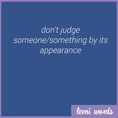 Meaning: don't judge someone/something by its appearance - Lerni Words