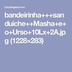 bandeirinha+++sanduiche++Masha+e+o+Urso+10Lx+2A.jpg (1228×283)