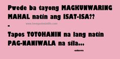Hugot Lines About Understanding Tagalog Jokes Quotes, Qoutes, Life Quotes, Hugot Lines Tagalog, Priorities Quotes, Heart Broken, Broken Hearted, Mahal Kita, Tagalog Love Quotes
