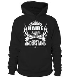 HAIRE   It's HAIRE Thing You Wouldn't Understand