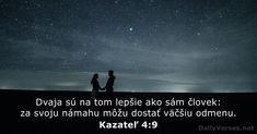 Kazateľ 4:9 - DailyVerses.net Best Bible Verses, Biblia Online, New King James Version, Ecclesiastes, Daily Bible, Verse Of The Day, Android, Good Things, Reading