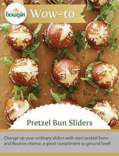 Sliders are anything but ordinary when you use pretzel buns and Boursin cheese.  Brought to you by the Boursin Purveyor of Wow Shop.