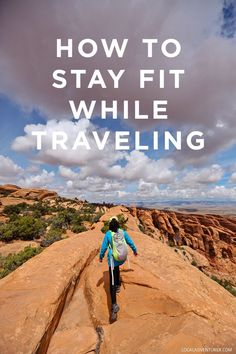 How to Stay Fit While Traveling // http://localadventurer.com
