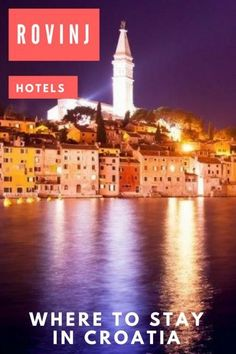If you've seen postcards or advertisements of the north-western region of Croatia, then the chances are you've seen pictures of Rovinj. Now here is a list of where to stay in Rovinj Croatia.