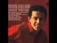 Bobby Vinton -- Roses Are Red (My Love) - YouTube