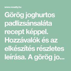 Görög joghurtos padlizsánsaláta recept képpel. Hozzávalók és az elkészítés részletes leírása. A görög joghurtos padlizsánsaláta elkészítési ideje: 20 perc