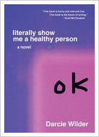 [PDF] Literally Show Me A Healthy Person by Darcie Wilder Book Download Free ePub - Mobi - Docs - Kindle