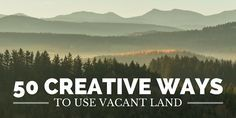 50 Surprisingly Creative Uses for Vacant Land post image