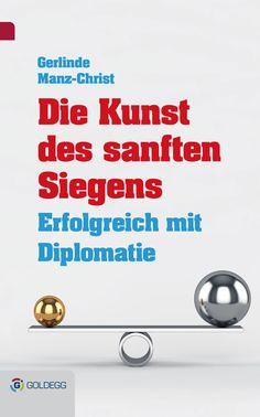 Karriere machen mit Diplomatie ... http://www.goldegg-verlag.at/book/4591/