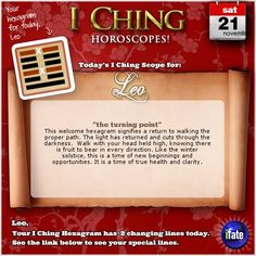 Today's I Ching Horoscope for Leo: You have 2 changing lines!  Click here: http://www.ifate.com/iching_horoscopes_landing.html?I=786886&sign=leo&d=21&m=11