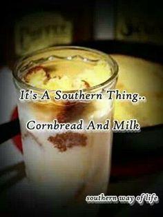 My dad loved his cornbread in buttermilk...Yuck!!