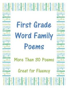 more than 30 poems that are designed to give students extra word family practice and enhance fluency. Every poem emphasizes a different word family that is taught in first grade. In my classroom I give a different poem each week, we read the poem together as a class, students circle the desired word family throughout poem, read in partners, then put their poems in a binder, in their book bin, for independent reading.
