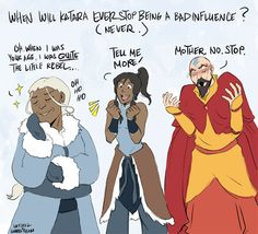 Katara is always a Bad Influence by laurbits Hahahaha… Tenzin's face is making me crack up.