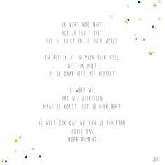 Gewoon JIP. |Gedichten | Geboorte tekstje | Baby | Geboorte kaartje | Kaarten | Posters | Stationery | & meer © sinds feb 2014 | Ik weet nog niet hoe je eruit ziet | Een gedichtje van Gewoon JIP. gebruiken? Dat kan! Mail dan eerst even over de voorwaarden naar info@gewoonjip.nl X JIP.